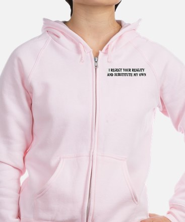I Reject Your Reality #4 Zip Hoodie