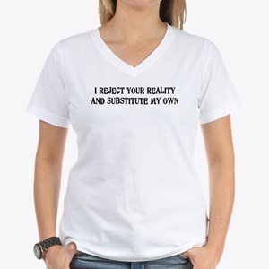 I Reject Your Reality #4 Women's V-Neck T-Shirt