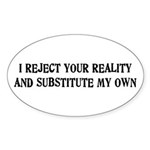 I Reject Your Reality #4 Oval Sticker (10 pk)