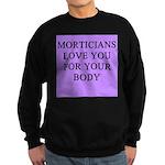 mortician gifts t-shirts Sweatshirt (dark)
