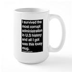 """""""I survived the most..."""" Large Mug"""