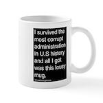 """""""I survived the most corrupt"""" Mug"""