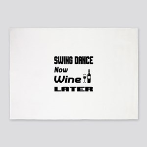 Swing Dance Now Wine Later 5'x7'Area Rug