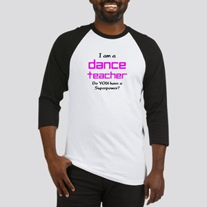 dance teacher Baseball Jersey