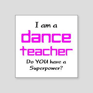 "dance teacher Square Sticker 3"" x 3"""