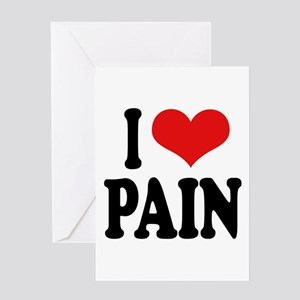 I Love Pain Greeting Card
