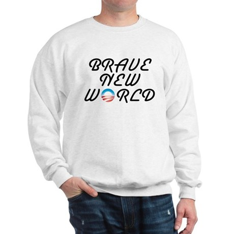 Brave New World Sweatshirt