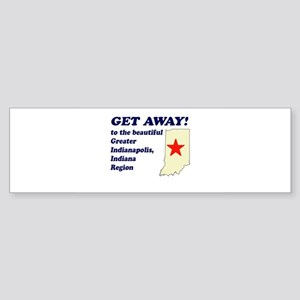 Get Away to Indianapolis Bumper Sticker
