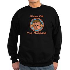 Show me the Monkey Sweatshirt (dark)