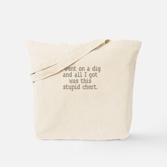 Stupid Chert Field Tech Humor Tote Bag