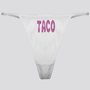 """Pink Taco"" Classic Thong"
