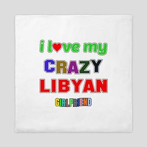 I Love My Crazy Libyan Girlfriend Queen Duvet
