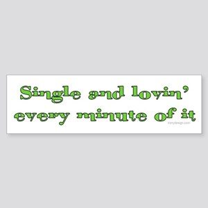Single and Loving It Saying Sticker (Bumper)