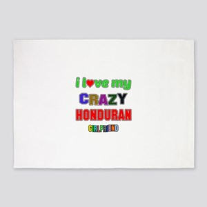I Love My Crazy Honduran Girlfriend 5'x7'Area Rug