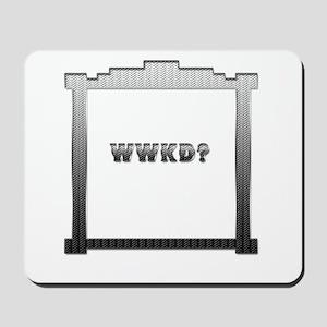 WWKD? Mousepad