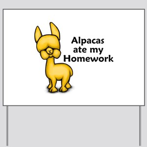 Alpacas ate my Homework Yard Sign