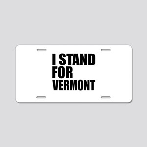 I Stand For Vermont Aluminum License Plate