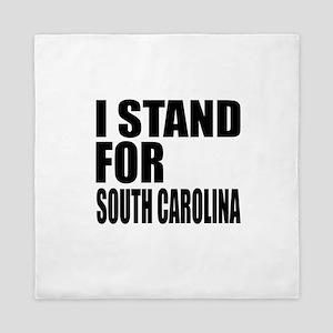 I Stand For South Carolina Queen Duvet