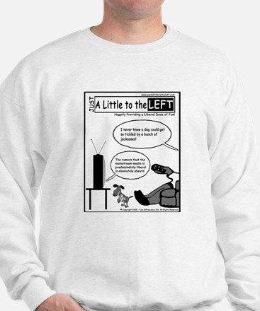 Just a Little to the Left Sweatshirt