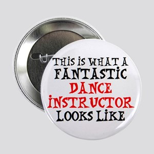 "fantastic dance instructor2 2.25"" Button"