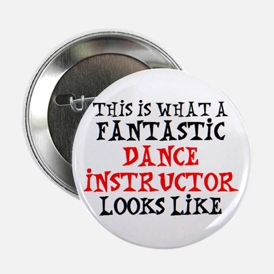 "fantastic dance instructor 2.25"" Button"