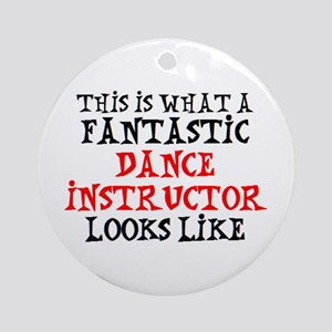 fantastic dance instructor2 Round Ornament
