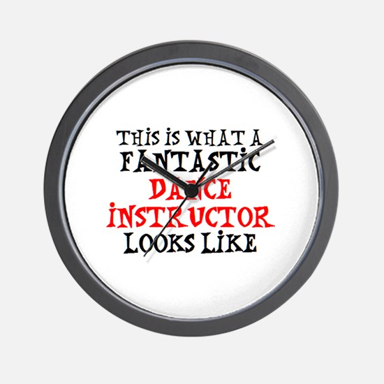 fantastic dance instructor Wall Clock