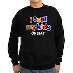 Sold Kids on Ebay Sweatshirt (dark)