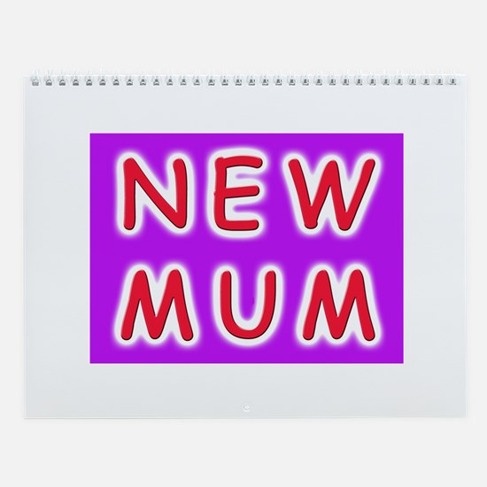 Give a new mother a NEW MUM Wall Calendar