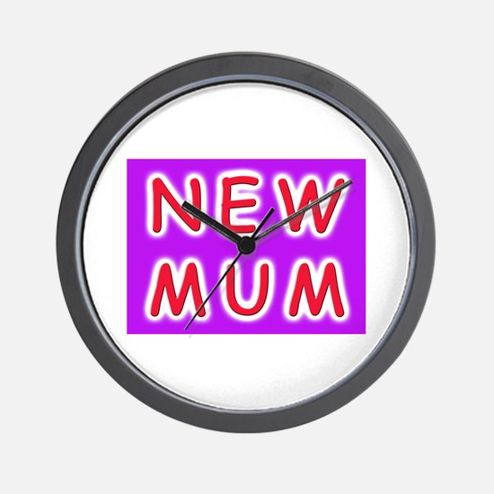 Give a new mother a NEW MUM Wall Clock