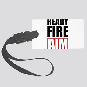 Ready Fire Aim Large Luggage Tag