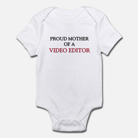 Proud Mother Of A VIDEO EDITOR Infant Bodysuit