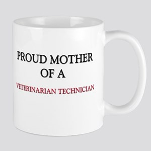 Proud Mother Of A VETERINARIAN TECHNICIAN Mug