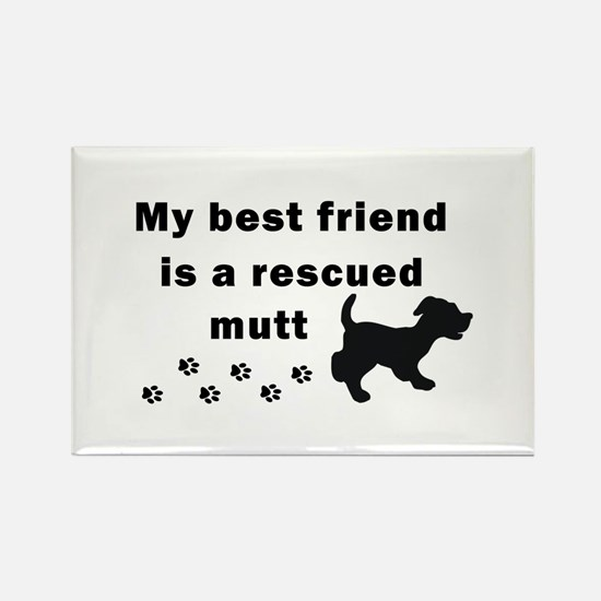 Best Friend Rescued Mutt Rectangle Magnet