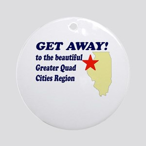 Get Away to the Quad Cities Ornament (Round)
