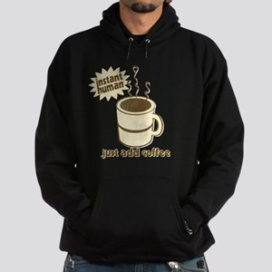 Instant Human Just Add Coffee Hoodie (dark)