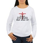 """""""Get Over It"""" #2 Women's Long Sleeve T-Shirt"""