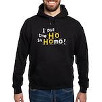 Ho in Homo Hoodie (dark)