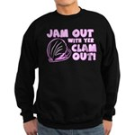 Jam Out with your Clam Out Sweatshirt (dark)