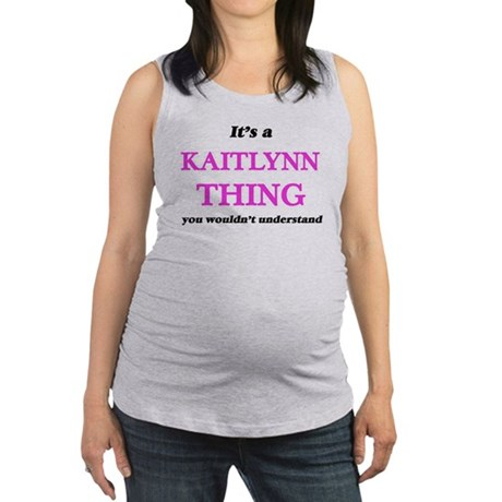 It's a Kaitlynn thing, you wouldn&#39 Tank Top