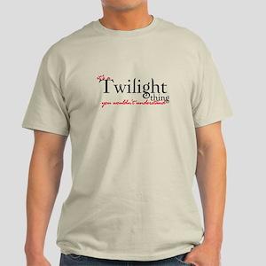 Twilight Thing Light T-Shirt