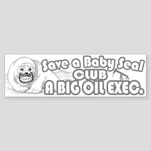 Club A Big Oil Exec. Bumper Sticker