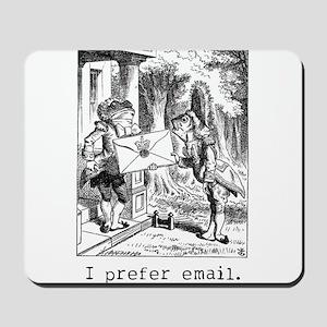 I prefer email. Mousepad