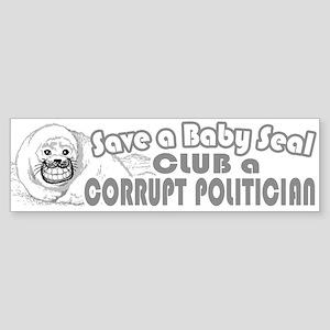 Club a Corrupt Politician Bumper Sticker