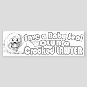 Club a Crooked Lawyer Bumper Sticker