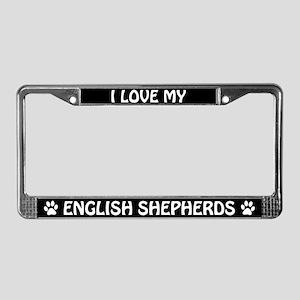 I Love My English Shepherds License Plate Frame
