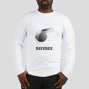 Referee Gift Long Sleeve T-Shirt