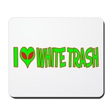 I Love-Alien White Trash Mousepad