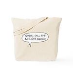 uh-oh squad Tote Bag