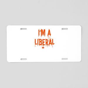 Halloween I'm A Liberal Aluminum License Plate